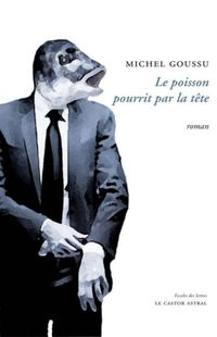 Le poisson pourrit par la tête, Michel Goussu