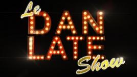 Le Dan Late Show (Boucle de nuit)